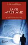 La vie après la vie - Ils sont revenus de l'au-delà de Elisabeth Kübler-Ross (Préface), Raymond Moody (19 novembre 2003) Broché - 19/11/2003