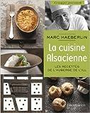 La cuisine alsacienne - Les recettes de l'Auberge de l'Ill de Marc Haeberlin ( 1 octobre 2014 ) - FLAMMARION (1 octobre 2014)