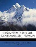 Nouveaux Essais Sur L'Entendement Humain - Nabu Press - 09/04/2010