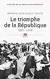 Le Triomphe de la République. (1871-1914) 1871-1914 Tome 4 - Seuil - 16/10/2014
