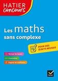 Hatier concours - Les maths sans complexe - Remise à niveau en mathématiques pour réussir les concours de la fonction publique - Hatier - 07/07/2021