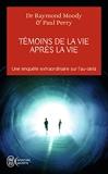 Témoins de la vie après la vie - Une enquête sur les expériences de mort partagée - J'ai lu - 31/12/2011