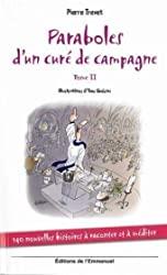 Paraboles d'un curé de campagne - Tome 2, 140 nouvelles histoires à raconter et à méditer de Pierre Trevet