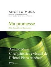 Ma promesse - Récit d'un pâtissier d'exception d'Angelo Musa