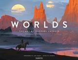Worlds - The Art of Raphaël Lacoste