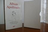 Album apollinaire. iconographie réunie et commentée par pierre-marcel adéma et michel decaudin. 524 illustrations.
