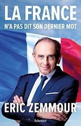 La France n'a pas dit son dernier mot d'Eric Zemmour