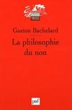 La philosophie du non - Essai d'une philosophie du nouvel esprit scientifique - Presses Universitaires de France - PUF - 26/05/2005