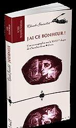 J'ai ce bonheur ! - Une monographie sur le XVIIIeme degré de Chevalier Rose Croix de Claude Guerillot