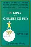 Chi kung I, la chemise de fer