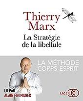 La Stratégie de la libellule de Thierry MARX