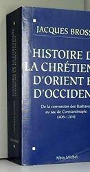 Histoire de la Chrétienté d'Orient et d' Occident de Jacques Brosse