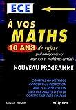 A vos maths, 10 ans de sujets posés aux concours ECE - Exercices et problèmes corrigés