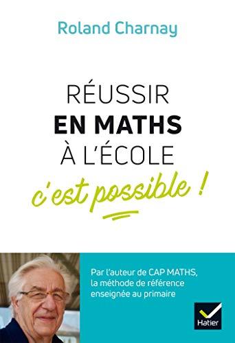 Réussir en maths à l'école, c'est possible !