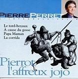 Pierrot L'Affreux Jojo [Import anglais]