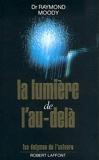 La lumière de l'au-delà - Robert Laffont - 19/09/1988