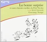 La bonne surprise et autres histoires inédites du Petit Nicolas CD (Ecoutez Lire) (French Edition) by Sempe(2010-01-01) - French & European Pubns - 01/01/2010