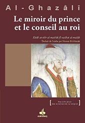 Le Miroir Du Prince Et Le Conseil Aux Rois d'Abû-Hâmid Al-Ghazâlî