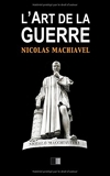 L'Art de la Guerre - Suivi de Vie de Machiavel par Charles Louandre (French Edition) by Nicolas Machiavel Charles Louandre(2016-06-06) - CreateSpace Independent Publishing Platform - 06/06/2016