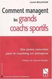 Comment managent les grands coachs sportifs - Des pistes concrètes pour le coaching en entreprise