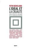 L'idéal et la cruauté - Subjectivité et politique de la radicalisation by Fethi Benslama (2015-11-14) - Nouvelles Editions Lignes (2015-11-14) - 14/11/2015