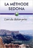 La méthode Sedona - L'art du lâcher-prise de Hale Dwoskin ( 16 septembre 2010 ) - 16/09/2010