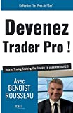 Devenez Trader Pro ! Bourse, Trading, Scalping, Day-Trading - Le guide immersif 2.0