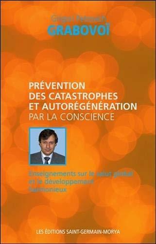 Prévention des catastrophes et autorégénération par la conscience