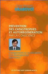 Prévention des catastrophes et autorégénération par la conscience de Grigori Petrovich Grabovoï