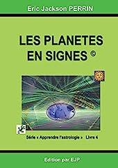 Astrologie livre 4 - Les planètes en signes d'Eric Jackson Perrin