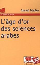 L'âge d'or des sciences arabes d'Ahmed Djebbar