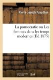 La pornocratie ou Les femmes dans les temps modernes - Hachette Livre BNF - 01/08/2017