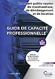 Guide de capacité professionnelle - Transport public routier de marchandises, de déménagement et de location