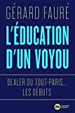 L'éducation d'un voyou - Dealer du Tout-Paris... les débuts