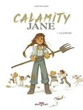 Calamity Jane T01 - La Fièvre