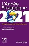 L'Année stratégique 2021 - Analyse des enjeux internationaux - Analyse des enjeux internationaux (2021)