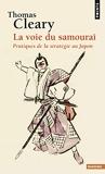 La Voie du samouraï. Pratiques de la stratégie au Japon