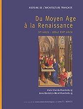 Histoire de l'architecture française - Tome 1 Du Moyen Age à la Renaissance (01) d'Alain Erlande-brandenburg
