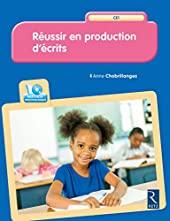 Réussir en production d'écrits CE1 (+ CD-Rom) d'Anne Chabrillanges