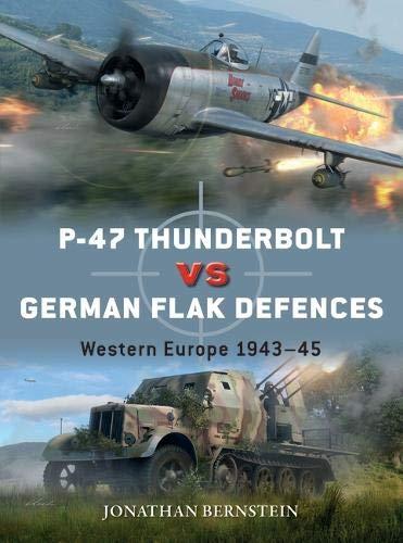 P-47 Thunderbolt Vs German Flak Defences - Western Europe 1943-45