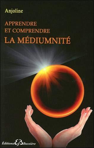 Apprendre et comprendre la médiumnité
