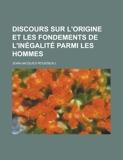Discours Sur L'Origine Et Les Fondements de L'Inegalite Parmi Les Hommes - Rarebooksclub.com - 14/10/2012