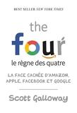 The four - Le règne des quatre - La face cachée d'Amazon, Apple, Facebook et Google