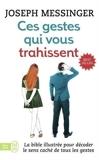 Ces Gestes Qui Vous Trahissent (Bien Etre) (French Edition) by Joseph Messinger (2011-05-01) - J'Ai Lu; 0 edition (2011-05-01) - 01/05/2011