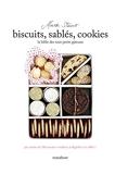 Biscuits, sablés, cookies - La Bible des tout petits gâteaux