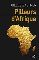 Pilleurs d'Afrique de Gilles Gaetner