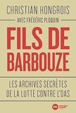 Fils de barbouze - Les archives secrètes de la lutte contre l'OAS