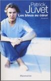 Les bleus au coeur - Souvenirs de Patrick Juvet ( 22 mars 2005 ) - 22/03/2005