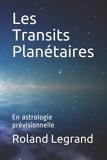Les Transits Planétaires - En astrologie prévisionnelle