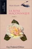 La rose maçonnique, tome 1 - Guy Trédaniel Editions - 01/03/1995